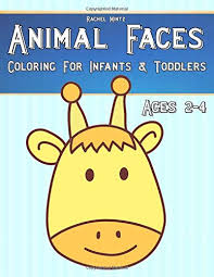 A baby in his first steps. Animal Faces Coloring For Infants Toddlers Ages 2 4 Super Easy Level For Young Children Very Wide Areas To Color 30 Wildlife Pets Farm Mintz Rachel 9781722160036 Amazon Com Books