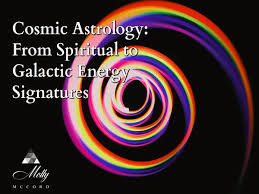 Cosmic Astrology From Spiritual To Galactic Energy