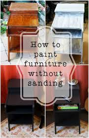 how to paint furniture without sanding love finding solid wood furniture on the street and giving