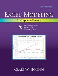 excel modeling holden excel modeling in corporate finance 5th edition pearson