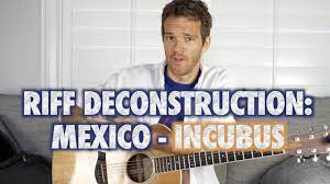 Riff Deconstruction: Mexico - Incubus - YouTube