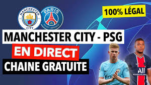 MANCHESTER CITY PSG EN DIRECT 🔴🔥 : Streaming légal de Man City - PSG sur  une chaîne gratuite ✓ - YouTube