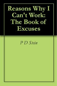 Reasons To Call Out Of Work Reasons Why I Cant Work The Book Of Excuses Ebook P D