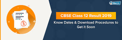 cbse cl 12 result 2019 dates