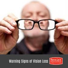 Vision Assistance 3 Warning Signs Of Vision Loss You Cant Ignore Home Care