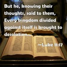 A House Divided Quote Bible Luke 2424 But he knowing their thoughts said to them Every 22