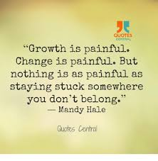 Quotes About Change And Growth Unique QUOTES CENTRAL Growth Is Painful Change Is Painful But Nothing Is As