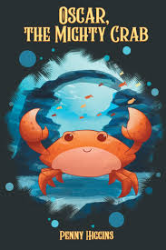 Oscar, The Mighty Crab: Higgins, Penny: 9781947765948: Amazon.com: Books