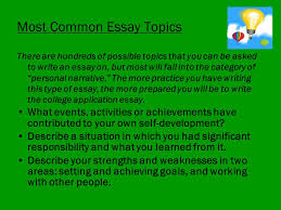 junior and senior workshop how to write a successful college  most common essay topics there are hundreds of possible topics that you can be asked to