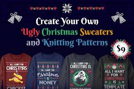 Make Your Own Sweater Design Create Your Own Ugly Christmas Sweaters And Knitting
