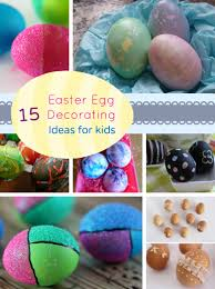 Easter Egg Decorating Ideas For Kids My Organized Chaos