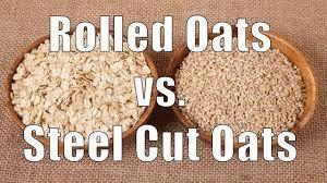 rolled oats vs steel cut oats you