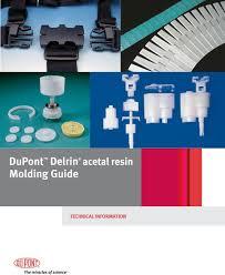 Delrin Design Guide Dupont Delrin Acetal Resin Molding Guide Technical