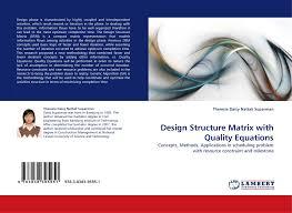 Design Structure Matrix Methods Design Structure Matrix With Quality Equations 978 3 8383