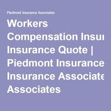 Workers Compensation Insurance Quote Piedmont Insurance Associates Fascinating Workers Compensation Insurance Quote
