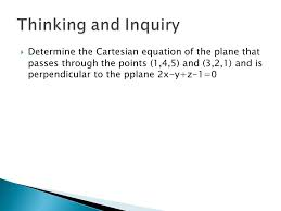 12 determine the cartesian equation of the plane that p through the points 1 4 5 and 3 2 1 and is perpendicular to the pplane 2x y z 1 0