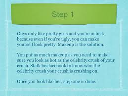 step 1 guys only like pretty s and you re in luck because even if you