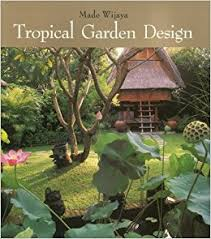 Small Picture Tropical Garden Design Made Wijaya 9789814068918 Amazoncom Books