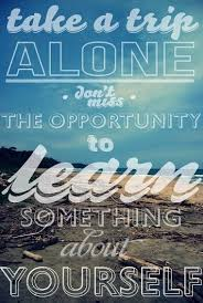 Travel Alone Quotes Best 48 Best Travel Images On Pinterest The Words Quote Travel And Viajes