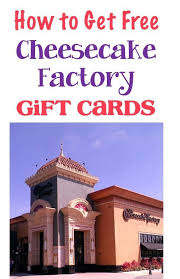 cheesecake factory gift card ideas how to earn free gift cards ordering hacks to save even more add the gift cards to a gift basket