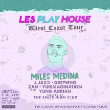 Avery Event Tickets Les Play House Tour W Miles Medina J Jaxx In San Jose At