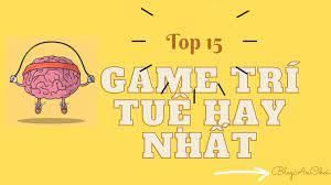 Top 15 game trí tuệ hay nhất giúp bạn vừa chơi vừa rèn luyện trí não -  BlogAnChoi