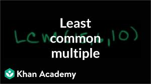 Least Common Multiple Of Three Numbers Video Khan Academy