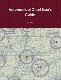 Faa Chart User Guide Aeronautical Chart Users Guide By Ais Faa Paperback Lulu