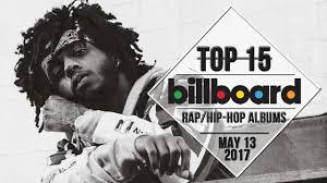 Top 15 Us Rap Hip Hop Albums May 13 2017 Billboard Charts
