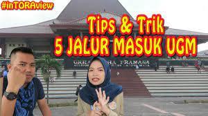 Tips Trik Jitu Masuk Ugm Yogyakarta Universitas Gadjah Mada 2021 Youtube
