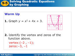 holt algebra 1 lesson 9 5 solving quadratic equations by graphing