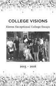 college visions college essays by college visions issuu