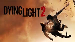 Dying Light 2 Data Dying Light 2 Will Be Published By Square Enix