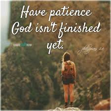 Bible Verseshave Patience God Isnt Finished Yet Miscellaneous