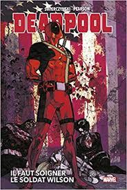 Deadpool: Il faut soigner le Soldat Wilson: Amazon.co.uk: Swierczynski, Duane,  Pearson, Jason: 9782809487442: Books