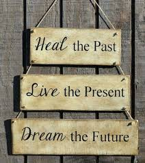 wall plaques with sayings primitive signs sayings signs sayingonograms heal the past live wall plaques with sayings