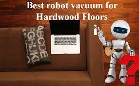 best robotic vacuum for hardwood floors updated 2019 is it deebot