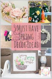 5 must have spring decor ideas for your home