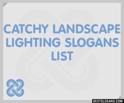 30 Catchy Landscape Lighting Slogans List Taglines