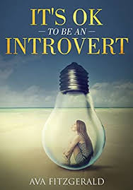 It's OK to be an Introvert eBook: Fitzgerald, Ava: Kindle Store - Amazon.com