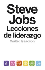 Steve Jobs Lecciones De Liderazgo Coleccion Endebate Ebook