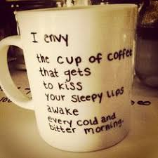 cute coffee love quotes. Wonderful Cute KissQuotes Sharpie Envy Coffee Quotes Tea Gift Intended Cute Love Quotes