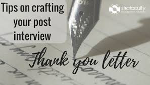 Thank Interview Letter The Art Of Crafting A Post Interview Thank You Letter Stratacuity