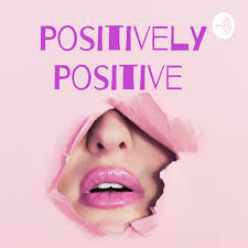 Positively Positive Podcast - Herpes & Sexual Health