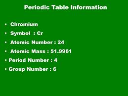 Chromium By Collin Clingerman. Periodic Table Information Chromium ...