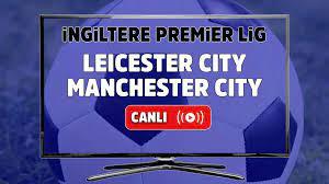 Canlı izle Leicester City Manchester City Maçı S Sport şifresiz ve canlı  maç izle - Tv100 Spor