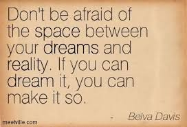 Making Dreams A Reality Quotes Best of Quotes About Making Dreams A Reality 24 Quotes