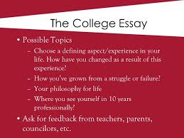 key to college presented by illinois eastern iowa district of  the college essay possible topics choose a defining aspect experience in your life