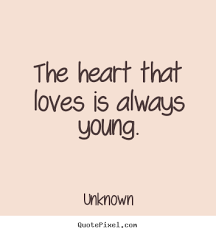Quotes About Young Love Beauteous Young Love Quotes Fascinating The Heart That Loves Is Always