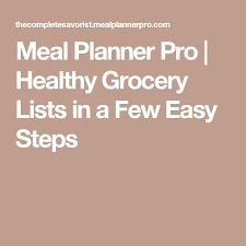 Meal Planner Pro Healthy Grocery Lists In A Few Easy Steps